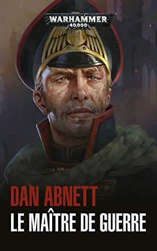 Les Fantômes de Gaunt : Le Maître de Guerre (Warhammer 40,000) par Dan Abnett