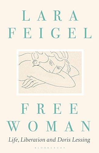 Free Woman: Life, Liberation and Doris Lessing Womens Doris