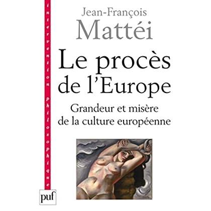 Le procès de l'Europe: Grandeur et misère de la culture européenne (Intervention philosophique)