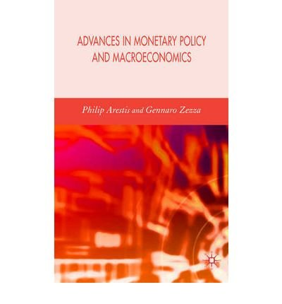 advances-in-monetary-policy-and-macroeconomics-author-philip-arestis-may-2007