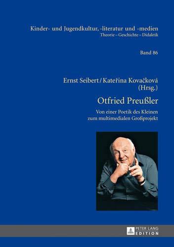 Otfried Preu ler - Werk Und Wirkung: Von Der Poetik Des Kleinen Zum Multimedialen Gro projekt (Kinder- Und Jugendkultur, -Literatur Und -Medien)