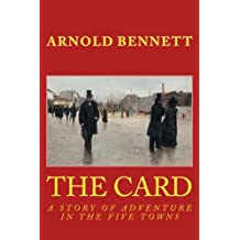 THE CARD, New Edition: A STORY of ADVENTURE in the FIVE TOWNS