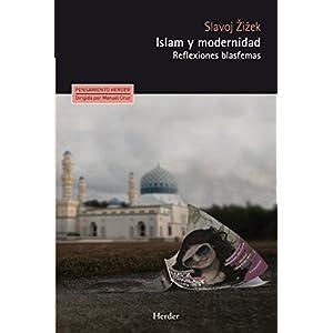 Islam y modernidad: Reflexiones blasfemas (Pensamiento Herder)