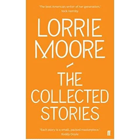 [(The Collected Stories of Lorrie Moore)] [Author: Lorrie Moore] published on (May, 2009)