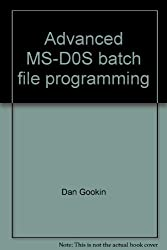 Advanced MS-D0S batch file programming