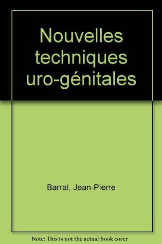 Nouvelles techniques uro-génitales