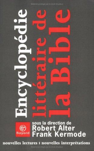 Encyclopédie littéraire de la Bible : Nouvelles Lectures - Nouvelles Interprétations