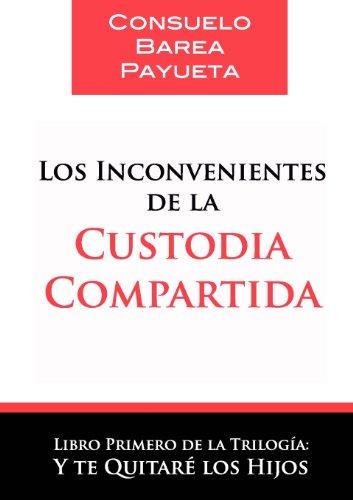 Los inconvenientes de la custodia compartida por Consuelo Barea Payueta