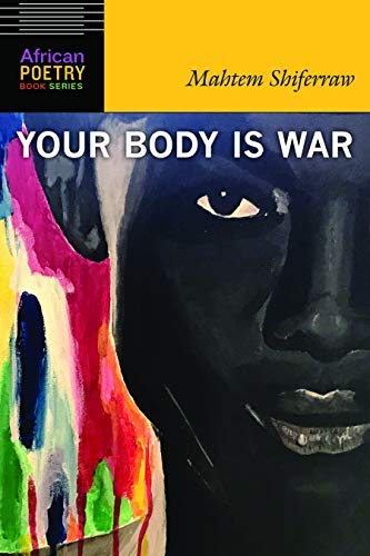Your Body Is War (African Poetry Book) (English Edition)