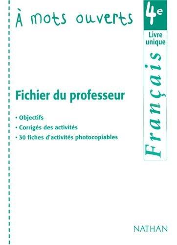 À mots ouverts : Français, 4ème (Fichier du professeur) par Collectif