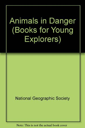 animals-in-danger-books-for-young-explorers-by-national-geographic-society-1982-05-06