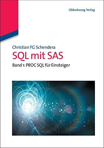 SQL mit SAS: Band 1: PROC SQL für Einsteiger