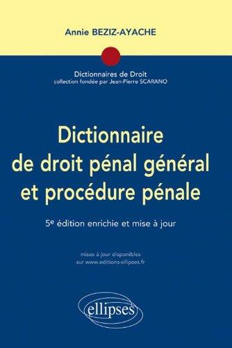 Dictionnaire de droit pénal général & procédure pénale par Annie Beziz-Ayache
