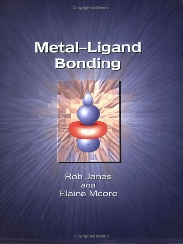Metal-ligand Bonding by Moore, E.A., Abel, E. W., Janes, Rob published by Royal Society of Chemistry (2004)