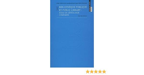 Amazon It Bibliotheque Publique Et Public Library Essai De Genealogie Comparee Bertrand Anne Marie Libri In Altre Lingue