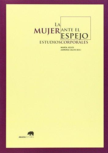 La Mujer Ante El Espejo. Estudios Corporales (Lecturas de historia)