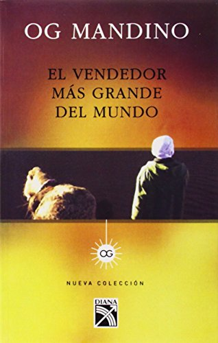 El Vendedor Mas Grande del Mundo: Un Libro Destinado A Influir en un Sinnumero de Vidas = Greatest Salesman on Earth
