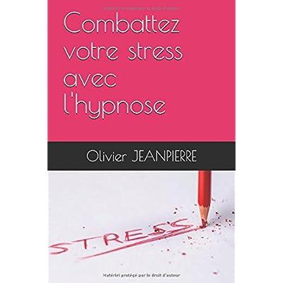 Combattez votre stress avec l'hypnose