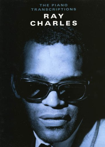 RAY CHARLES: The Piano Transcriptions for Piano, Voice and Guitar