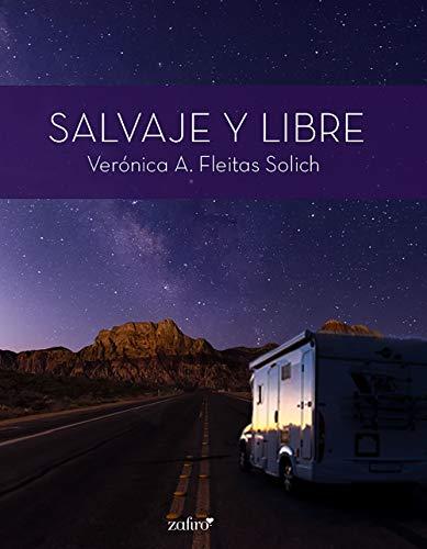 Salvaje y libre de Verónica A. Fleitas Solich