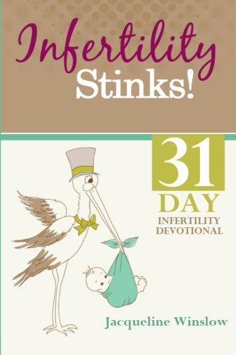 Infertility Stinks A 31 Day Devotional