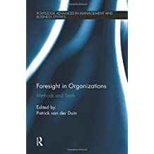 Foresight in Organizations (Routledge Advances in Management and Business Studies)
