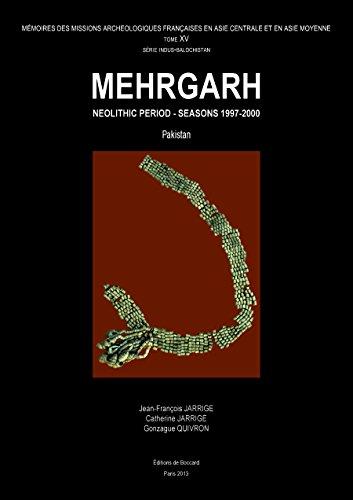 Mehrgarh. Neolithic Period - Seasons 1997-2000