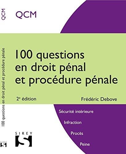 100 questions en droit pénal et procédure pénale - 2e éd.