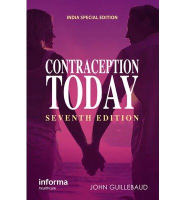 [(Contraception Today: A Pocketbook for General Practitioners and Practice Nurses)] [Author: John Guillebaud] published on (July, 2012)