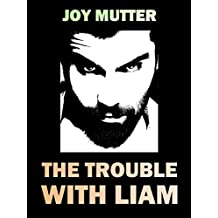 The Trouble With Liam