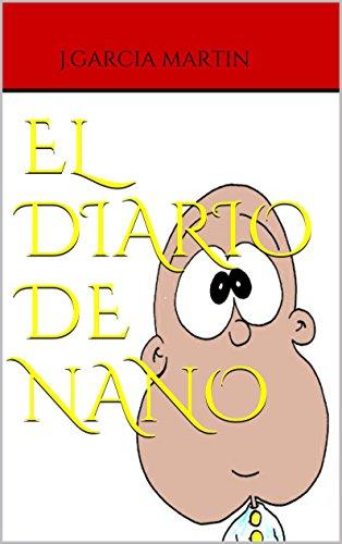 El diario de Nano: porque la vida puede ser maravillosa (Los primeros meses nº 1) (Spanish Edition)