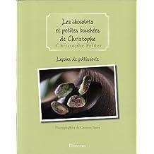 Les Chocolats ET Petites Bouchees (French Edition) by Christophe Felder (2007-01-01)