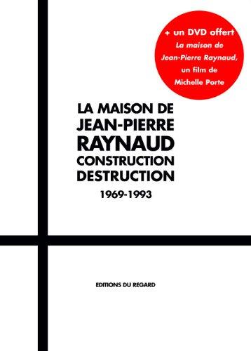 La Maison de Jean-Pierre Raynaud. Constr...