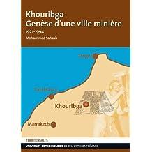 Khouribga : Genèse d'une ville minière 1921-1994