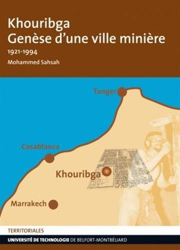 khouribga-gense-d-39-une-ville-minire-1921-1994