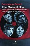The musical box. Storia del rock e guida all'ascolto. Dalle origini al nuovo millennio