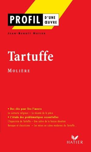 Profil - Molière : Tartuffe : Analyse littéraire de l'oeuvre (Profil d'une Oeuvre t. 60)
