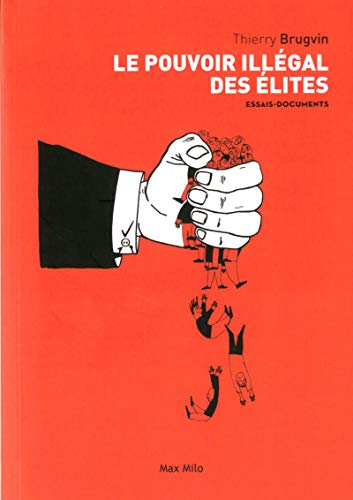 Le pouvoir illégal des élites par Thierry Brugvin