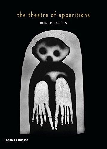 The Theatre of Apparitions par Roger Ballen