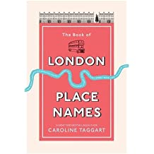 TheBook of London Place Names by Taggart, Caroline ( Author ) ON Apr-26-2012, Hardback