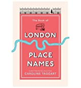[ THE BOOK OF LONDON PLACE NAMES BY TAGGART, CAROLINE](AUTHOR)HARDBACK