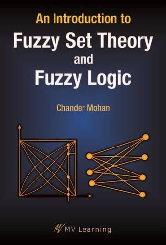 Introduction to Fuzzy Set Theory and Fuzzy Logic por Chander Mohan