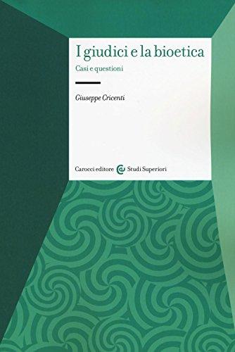 I giudici e la bioetica. Casi e questioni (Studi superiori) por Giuseppe Cricenti