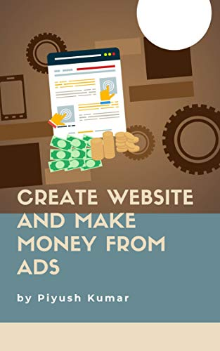 CREATE WEBSITE AND MAKE MONEY FROM ADS (English Edition)