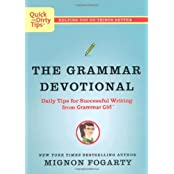 The Grammar Devotional: Daily Tips for Successful Writing from Grammar Girl (TM) (Quick & Dirty Tips) by Mignon Fogarty (2009-10-27)