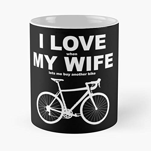 Love When My Wife - Best Gift Mugs Lets Me Another Bike Bicycle Biking Biker Ride Riding Rider Cycle Cycling Cyclist Road Offroad Best Personalized Gifts - Womens Road-bike