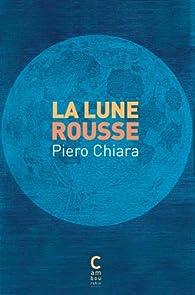 La lune rousse par Piero Chiara