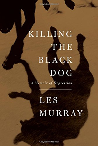 Killing the Black Dog: A Memoir of Depression