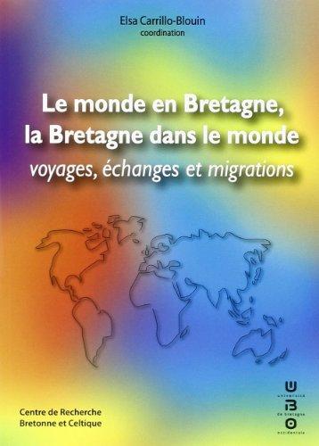 Le monde en Bretagne, la Bretagne dans le monde : Voyages, échanges et migrations