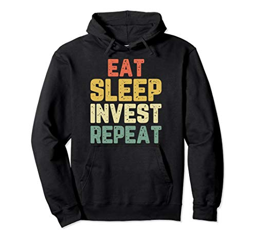 Eat Sleep Invest Repeat Investor Investment Funny Gift Retro Pullover Hoodie